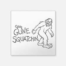 "Gone Squatchin Square Sticker 3"" x 3"""
