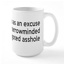 Stop Using Jesus As An Excuse Mug