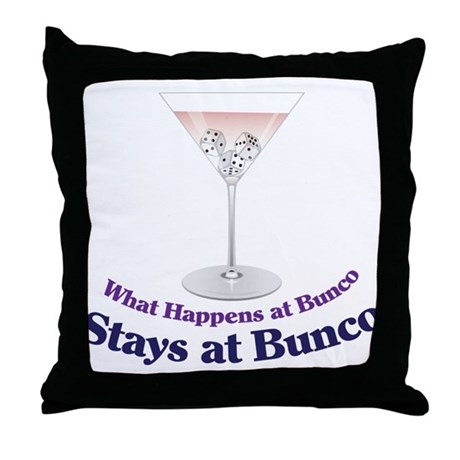 What Happens at Bunco Throw Pillow