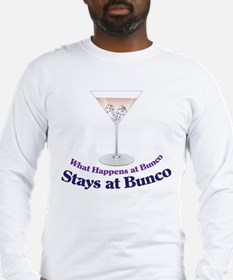 What Happens at Bunco Long Sleeve T-Shirt