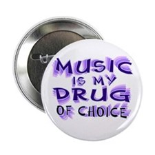 "Music Is My Drug (pr) 2.25"" Button"