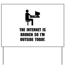 Broken Internet Outside Yard Sign