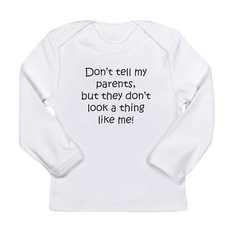 Dont tell Long Sleeve T-Shirt