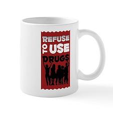 Refuse to Use Drugs Mug