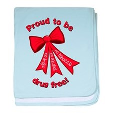Proud to be drug free! baby blanket