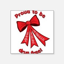 "Proud to be drug free! Square Sticker 3"" x 3"""