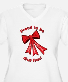Proud to be drug free! T-Shirt