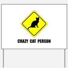 Crazy Cat Person Yard Sign