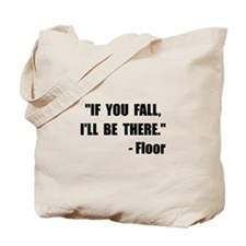 Fall Floor Quote Tote Bag