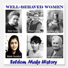 Well-Behaved Women Seldom Make History Square Car