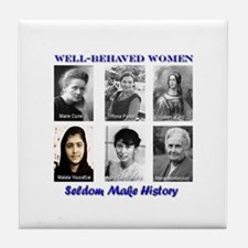 Well-Behaved Women Seldom Make History Tile Coaste