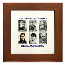 Well-Behaved Women Seldom Make History Framed Tile