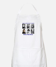 Well-Behaved Women Seldom Make History Apron