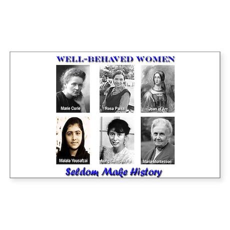 Well-Behaved Women Seldom Make History Sticker (Re