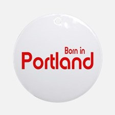 Born in Portland Ornament (Round)