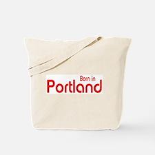 Born in Portland Tote Bag