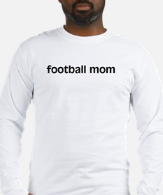 Football Mom with quote on back Long Sleeve T-Shi