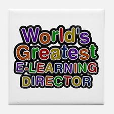 World's Greatest E-LEARNING DIRECTOR Tile Coaster
