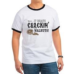 It Beats Crackin' Walnuts! T