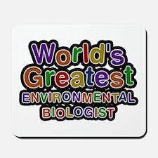 World's Greatest ENVIRONMENTAL BIOLOGIST Mousepad