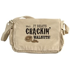 It Beats Crackin' Walnuts! Messenger Bag