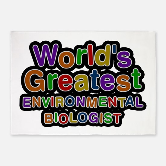 World's Greatest ENVIRONMENTAL BIOLOGIST 5'x7' Are
