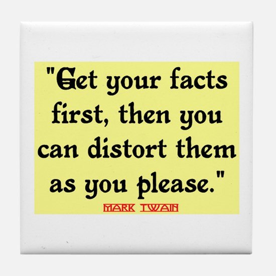 MARK TWAIN - FACTS FIRST QUOTE Tile Coaster