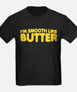 Im Smooth Like Butter T
