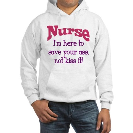 Nurse Here To Save Your Ass Hooded Sweatshirt
