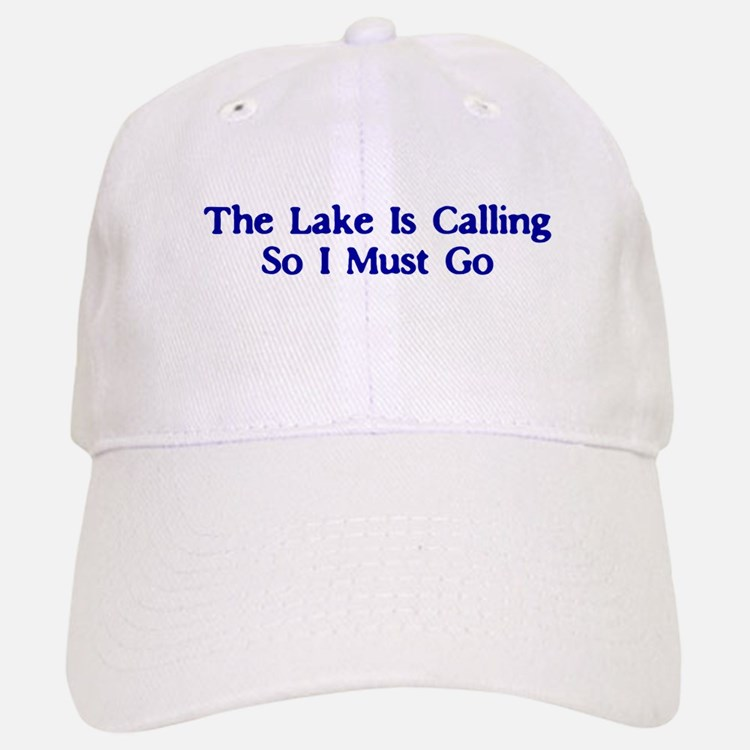 The Lake Is Calling So I Must Go Baseball Baseball Cap