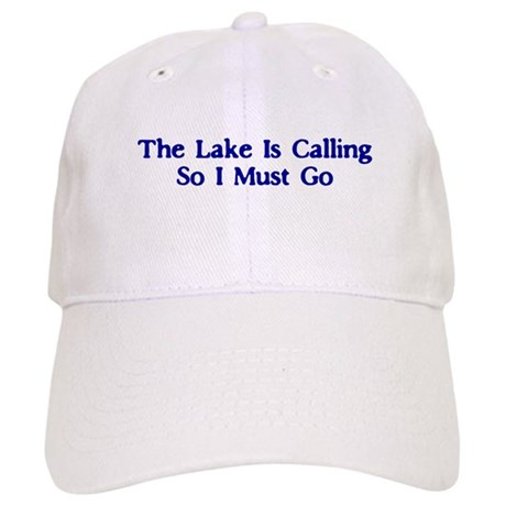 The Lake Is Calling So I Must Go Cap