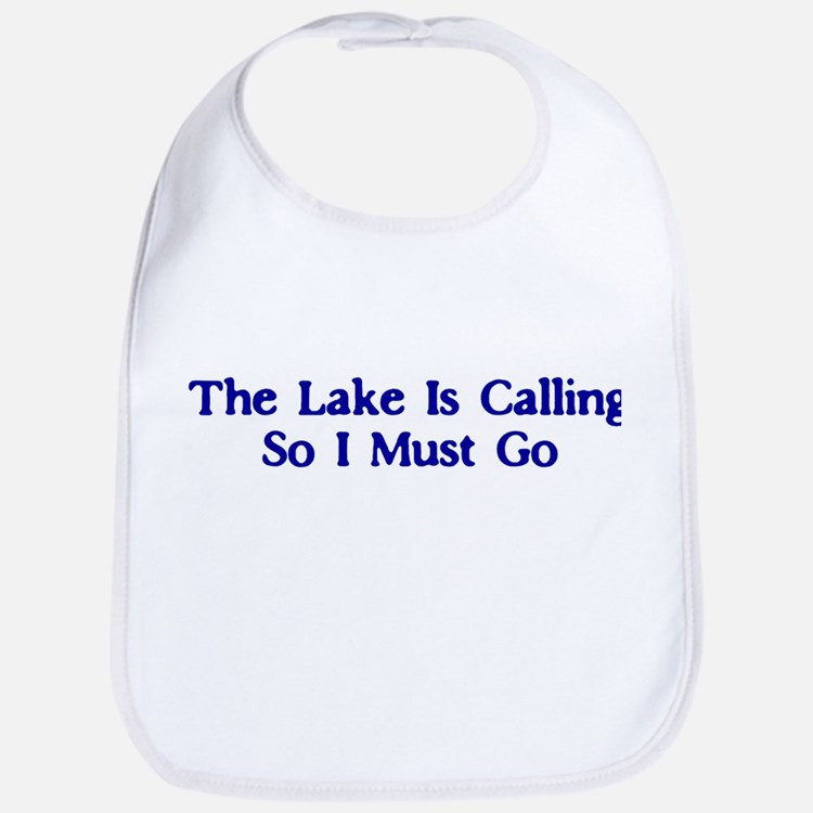 The Lake Is Calling So I Must Go Bib