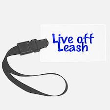 Live Off Leash Luggage Tag