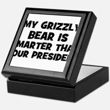 My Grizzly Bear Is Smarter Th Keepsake Box