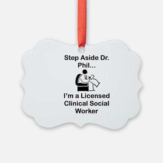 Step Aside Dr. Phil... Ornament