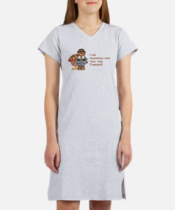 Thankful for you, you turkey! Women's Nightshirt