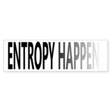 Entropy Happens Fade Bumper Sticker
