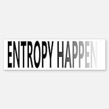 Entropy Happens Fade Bumper Bumper Sticker
