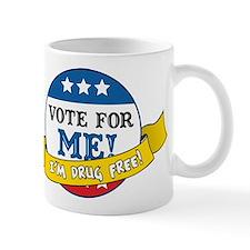 Vote For Me, I'm Drug Free Mug