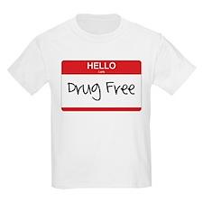 Hello Im Drug Free T-Shirt
