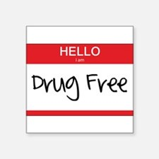 "Hello Im Drug Free Square Sticker 3"" x 3"""