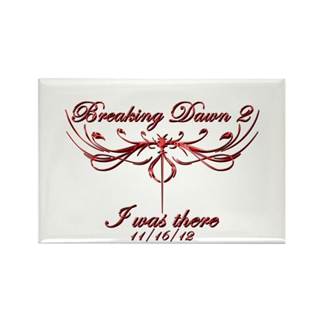 Breaking Dawn 2 I was there Rectangle Magnet