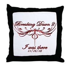 Breaking Dawn 2 I was there Throw Pillow