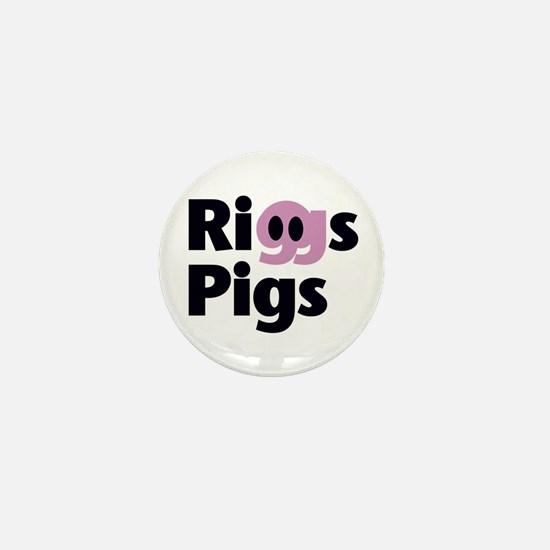 RIGGS PIGS - Mini Button