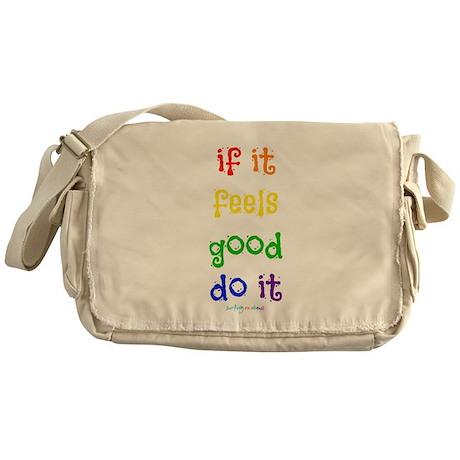 feels good ~ Messenger Bag