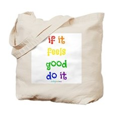 feels good ~ Tote Bag