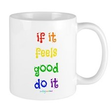 feels good (r) ~ Mug
