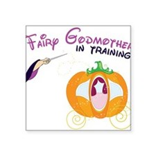 """Fairy Godmother in Training Square Sticker 3"""" x 3"""""""