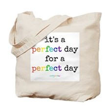 perfect day ~ Tote Bag