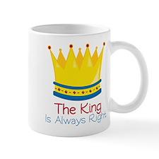 King is Always Right Mug